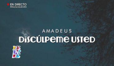 Amadeus: Discúlpeme usted | Destardes
