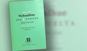 """Book """"Nohualhue & return"""" of Omar Lara: there is no death in memory"""