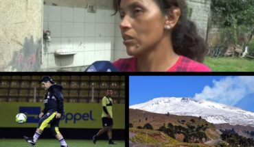 Hard story of mother in Tucumán, Maradona could let Dorados, alert by earthquakes in the Copahue volcano, and much more...