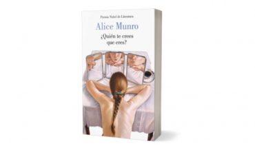"""Libro """"¿Quién te crees que eres?"""", la vida de las mujeres en la pluma de Alice Munro"""