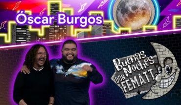 Ep.- 14 Buenas Noches Don Fematt: feat. Oscar Burgos