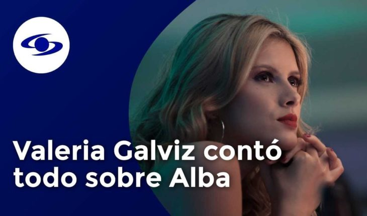 Valeria Galviz confiesa qué fue lo más duro de interpretar a Alba Lucía Herrera