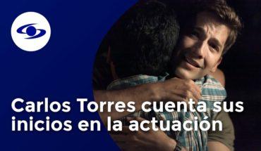 ¿Cómo empezó en la actuación el talentoso Carlos Torres?