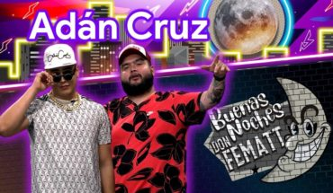 Ep.- 19 Buenas Noches Don Fematt: Feat. ADÁN CRUZ