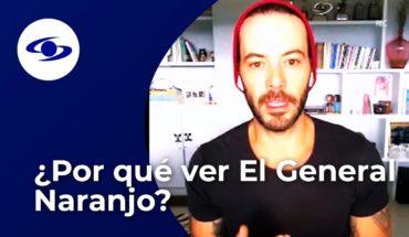 ¿Por qué ver El General Naranjo? Diego Cadavid habla de esta serie -Caracol TV