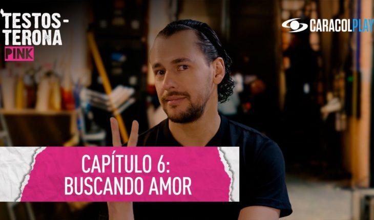 Buscando amor – Testosterona Pink - Serie web T2:E6 | Caracol Play