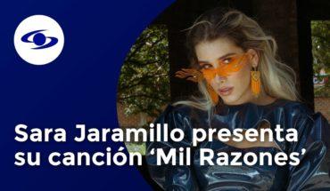 Sara Jaramillo presenta su canción Mil Razones - Exclusivo Caracol TV