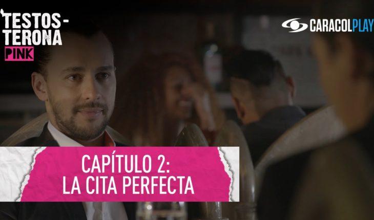 La cita perfecta – Testosterona Pink - Serie web T2:E2 | Caracol Play