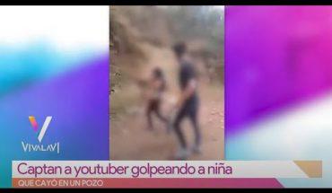 Captan a youtuber agrediendo a niña | Vivalavi