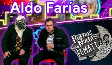 Ep.- 40 Buenas Noches Don Fematt Feat: Aldo Farías