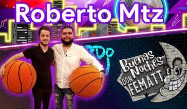 Ep.- 42 Buenas Noches Don Fematt Feat: ROBERTO MTZ
