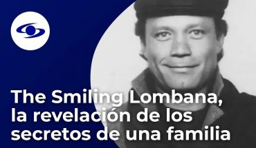 The Smiling Lombana, el documental que revela los secretos de una familia colombiana - Caracol TV