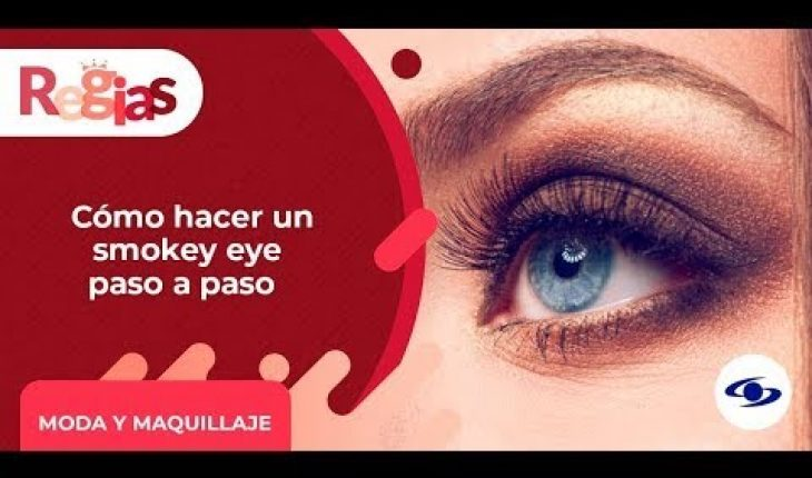 Regias: Realiza un bello smokey eye con este paso a paso - Caracol TV