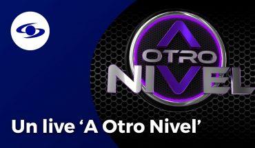 A Otro Nivel: conéctate en vivo con los participantes eliminados